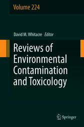 Reviews of Environmental Contamination and Toxicology Volume 224 by David M. Whitacre