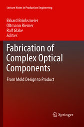 Fabrication of Complex Optical Components by Ekkard Brinksmeier