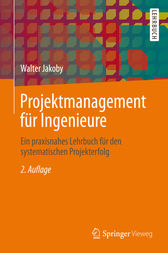 Projektmanagement für Ingenieure by Walter Jakoby