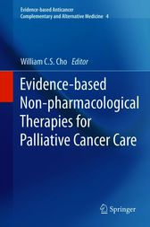 Evidence-based Non-pharmacological Therapies for Palliative Cancer Care by William C.S. Cho