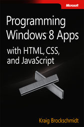 Programming Windows® 8 Apps with HTML, CSS, and JavaScript