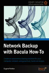 Network Backup with Bacula How-to by Eugene Pankov