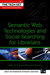 Semantic Web Technologies and Social Searching for Librarians by Robin M. Fay