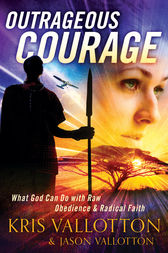 Outrageous Courage by Kris Vallotton