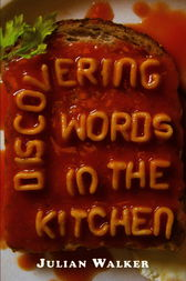 Discovering Words in the Kitchen by Julian Walker