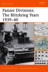 Panzer Divisions: The Blitzkrieg Years 1939-40 by Pier Battistelli