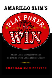 Amarillo Slim's Play Poker to Win by Amarillo Slim Preston