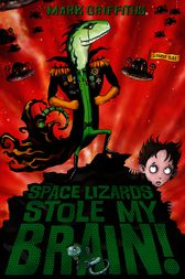 Space Lizards Stole My Brain! by Mark Griffiths