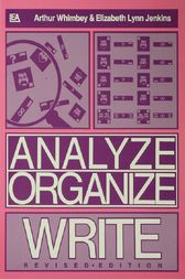 Analyze, Organize, Write by Arthur Whimbey