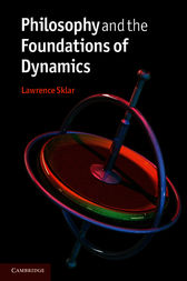 Philosophy and the Foundations of Dynamics by Lawrence Sklar