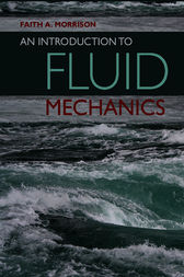 An Introduction to Fluid Mechanics by Faith A. Morrison