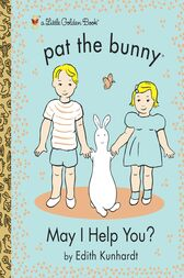 May I Help You? (Pat the Bunny) by Golden Books; LV Studio