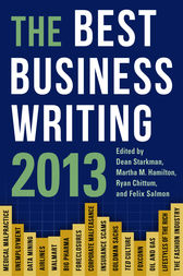 The Best Business Writing 2013 by Dean Starkman