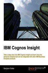 IBM Cognos Insight by Sanjeev Datta