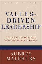 Values-Driven Leadership by Aubrey Malphurs