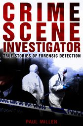 Crime Scene Investigator by Paul Millen