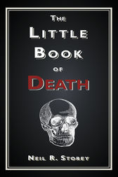 The Little Book of Death by Neil R Storey