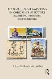 Textual Transformations in Children's Literature by Benjamin Lefebvre
