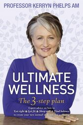 Ultimate Wellness by Dr Kerryn Phelps