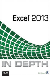 Excel 2013 In Depth by Bill Jelen