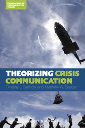 Theorizing Crisis Communication by Timothy L. Sellnow