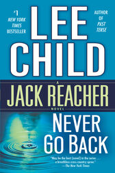 Never Go Back (with bonus novella High Heat) by Lee Child