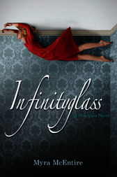 Infinityglass: An Hourglass Novel by Myra Mcentire
