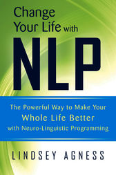 Change Your Life with NLP by Lindsey Agness