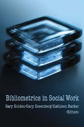 Bibliometrics in Social Work by Gary Holden
