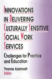 Innovations in Delivering Culturally Sensitive Social Work Services by Yvonne Asamoah