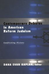 Contemporary Debates in American Reform Judaism by Dana Evan Kaplan