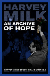 An Archive of Hope by Harvey Milk