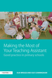 Making the Most of Your Teaching Assistant by Sue Briggs