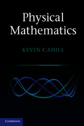 Physical Mathematics by Kevin Cahill