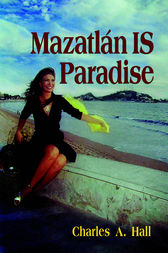 Mazatlán is Paradise by Charles A. Hall