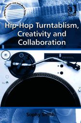 Hip-Hop Turntablism, Creativity and Collaboration