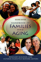 Handbook of Families and Aging, Second Edition