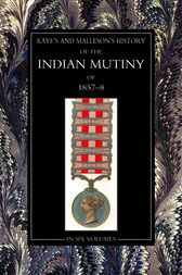 The History of the Indian Mutiny of 1857-58: Vol 5 by Colonel Malleson