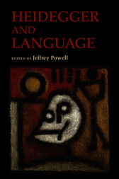 Heidegger and Language by Jeffrey Powell