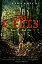 A Brief History of the Celts by Peter Berresford Ellis