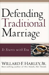 Defending Traditional Marriage by Willard F. Jr. Harley
