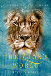 The Lion's World by Rowan Williams