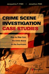 Crime Scene Investigation Case Studies by Jacqueline T. Fish