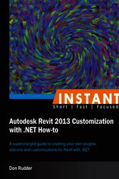 Instant Autodesk Revit 2013 Customization with .NET How-to by Don Rudder