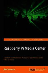 Raspberry Pi Media Center by Sam Nazarko