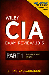Wiley CIA Exam Review 2013, Part 1, Internal Audit Basics by S. Rao Vallabhaneni