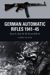 German Automatic Rifles 1941-45 by Chris McNab