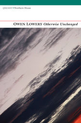 Otherwise Unchanged by Owen Lowery