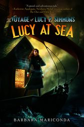 The Voyage of Lucy P. Simmons: Lucy at Sea by Barbara Mariconda