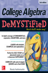 College Algebra DeMYSTiFieD, 2nd Edition by Rhonda Huettenmueller